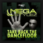Megastylez - Take Back The Dancefloor