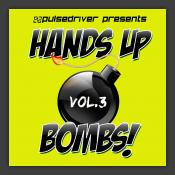 Hands Up Bombs!, Vol. 3 (Pulsedriver Presents)