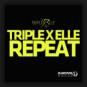 Triple X Elle - Repeat