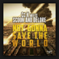 Cc.K meets Scoon & Delore - Not Gonna Save The World