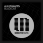 Allen Watts - Blackout