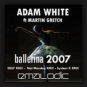 Adam White feat. Martin Gretch - Ballerina 2007