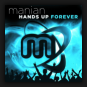 Manian - Hands Up Forever (Limited 4 CD Edition)