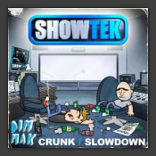 Crunk / Slow Down