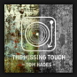 Tom Hades - The Missing Touch