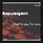 Aquagen - Hard To Say I'm Sorry
