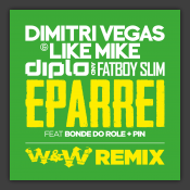 Eparrei feat. Bonde do Role & Pin (W&W Remix)