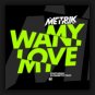 Metrik Feat. Elisabeth Troy - Want My Love