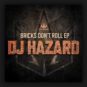 DJ Hazard - Bricks Don't Roll EP