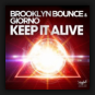 Brooklyn Bounce & Giorno - Keep It Alive