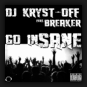 DJ Kryst-Off feat. Breaker - Go Insane