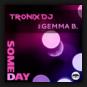 Tronix DJ feat. Gemma B. - Someday