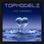 Topmodelz - Something About You