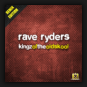 Rave Ryders - Kingz Of The Oldskool