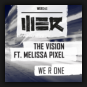 The Vision feat. Melissa Pixel - We R One