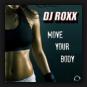 DJ Roxx - Move Your Body