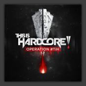 This Is Hardcore - Operation #TiH