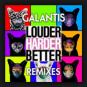 Galantis  - Louder, Harder, Better