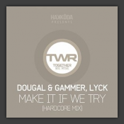 Make It If We Try (Hardcore Mix)