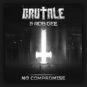 Brutale & Rob Gee - No Compromise