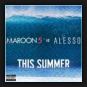 Maroon 5  - This Summer