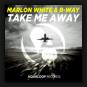 Marlon White & B-Way - Take Me Away