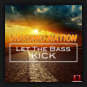 Vibronic Nation - Let The Bass Kick
