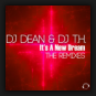 DJ Dean & DJ T.H. - It's A New Dream (The Remixes)