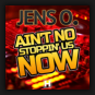 Jens O. - Ain't No Stoppin' Us Now