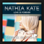 Nathia Kate feat. Ilse Rivera - Love Is Forever