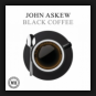 John Askew - Black Coffee