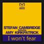 Stefan Cambridge feat. Amy Kirkpatrick - I Won't Fear