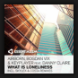 Airborn, Bogdan Vix & KeyPlayer feat. Danny Claire - What Is Loneliness