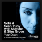 Solis & Sean Truby with Ultimate & Stine Grove - Your Dawn (Remixed)