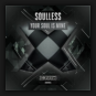Soulless - Your Soul Is Mine