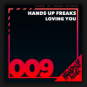 Hands Up Freaks - Loving You