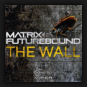 Matrix feat. Futurebound - The Wall