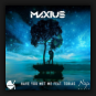 Maxius - Have You Met Me