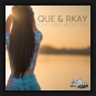 Que & Rkay - Something About You (2018 Mix)