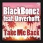 Blackbonez feat. Unverhofft - Take Me Back