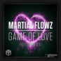 Martial Flowz - Game Of Love
