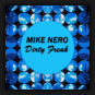 Mike Nero	 - Dirty Freak