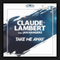 Claude Lambert feat. Jan Hangers - Take Me Away