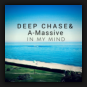 Deep Chase & A-Massive - In My Mind