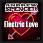Andrew Spencer - Electric Love