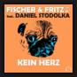 Fischer & Fritz feat. Daniel Stodolka - Kein Herz