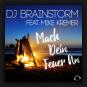 DJ Brainstorm feat. Mike Kremer - Mach Dein Feuer An