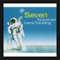 Seven - Spaceman Came Travelling