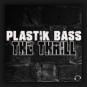 Plastik Bass - The Thrill