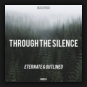 Eternate & Outlined - Through The Silence